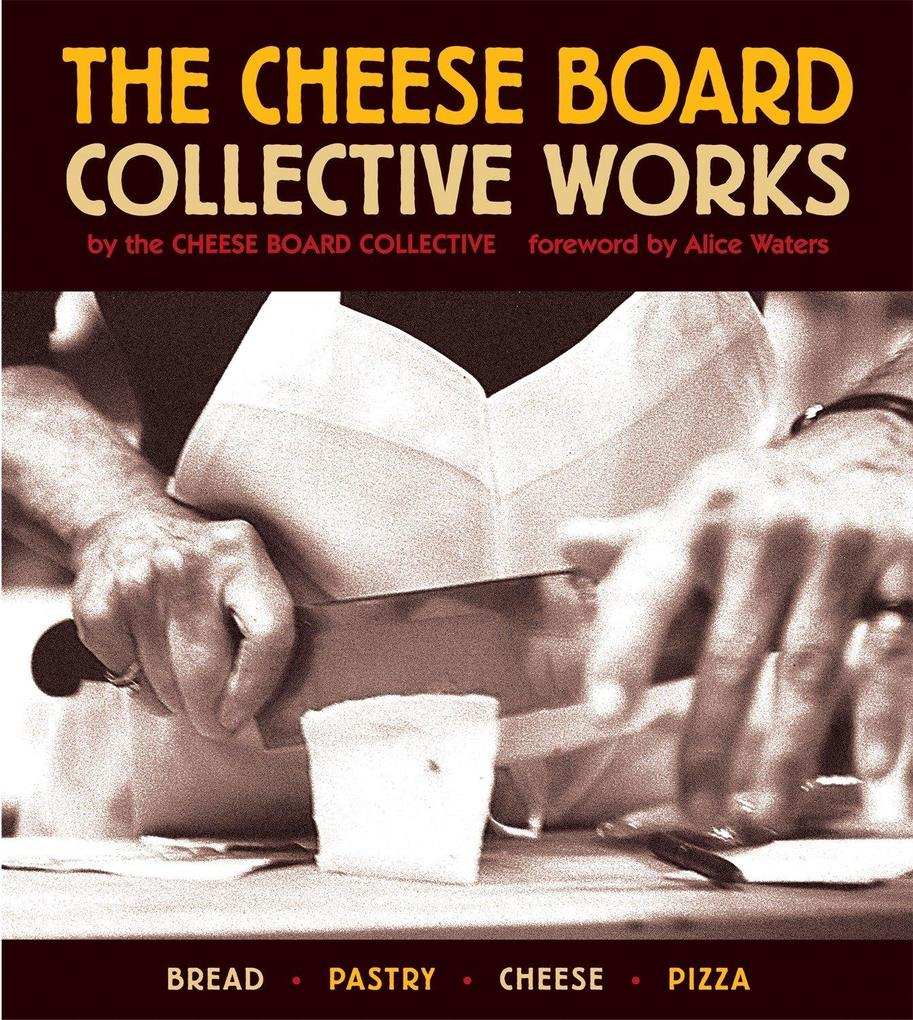 The Cheese Board: Collective Works: Bread, Pastry, Cheese, Pizza als Taschenbuch