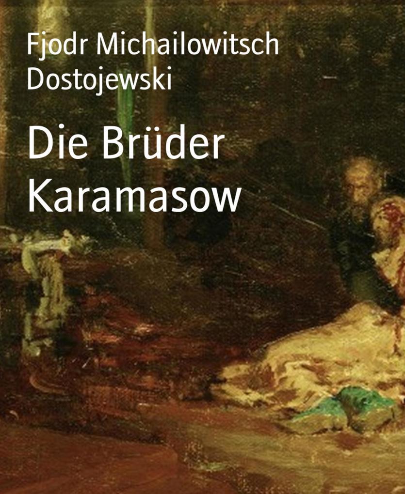 Die Brüder Karamasow als eBook von Fjodr Michailowitsch Dostojewski