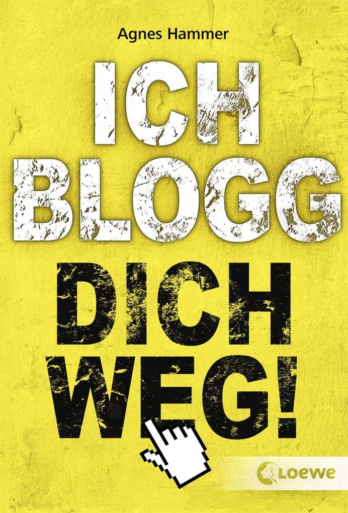 Ich blogg dich weg! als eBook