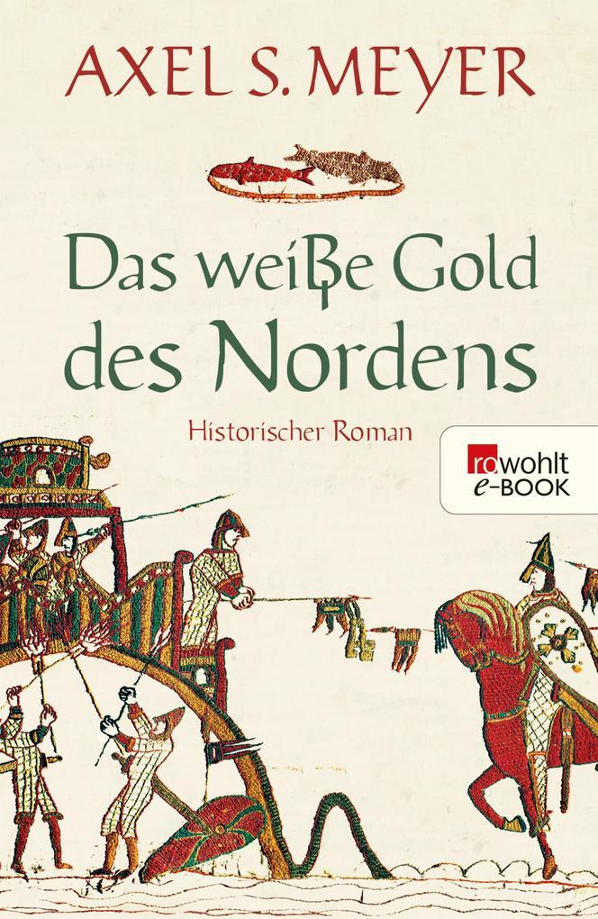 Das weiße Gold des Nordens als eBook von Axel S. Meyer