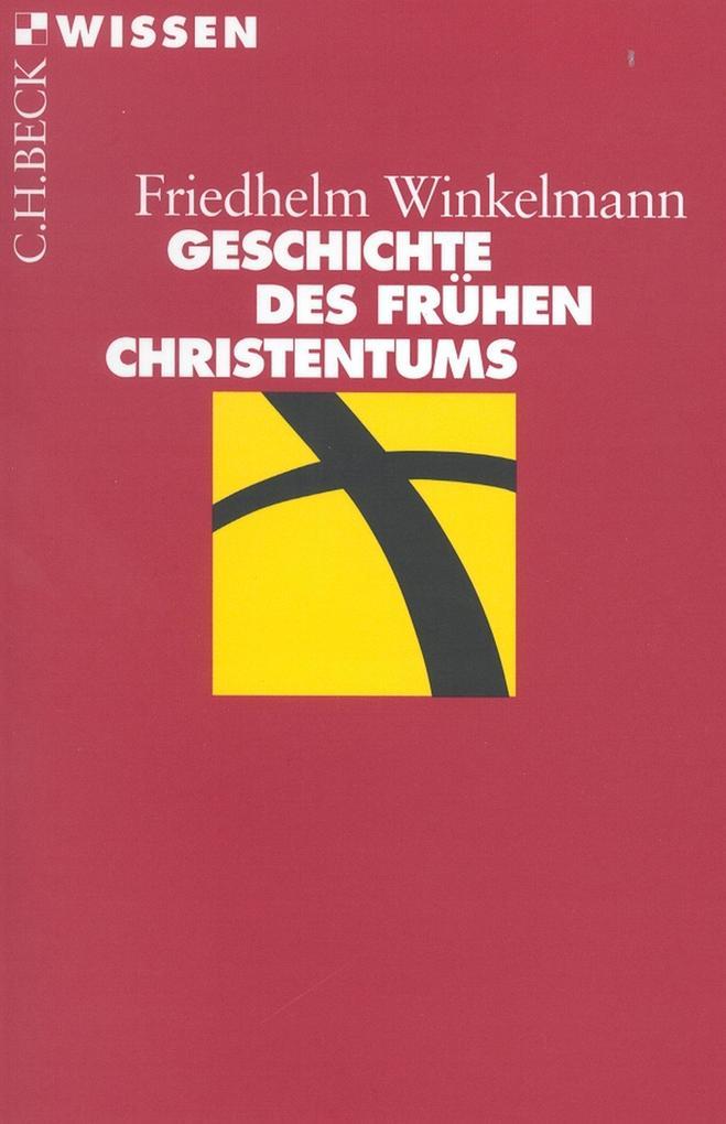 Geschichte des frühen Christentums als eBook von Friedhelm Winkelmann