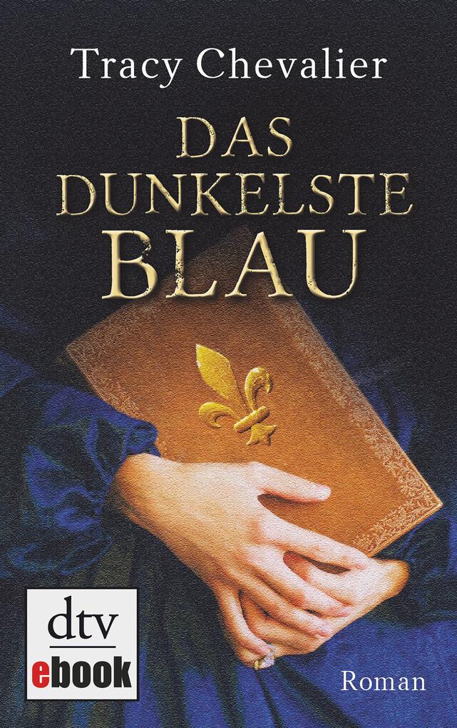 Das dunkelste Blau als eBook von Tracy Chevalier
