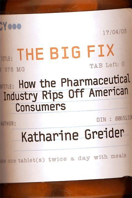 The Big Fix: How the Pharmaceutical Industry Rips Off American Consumers als Taschenbuch