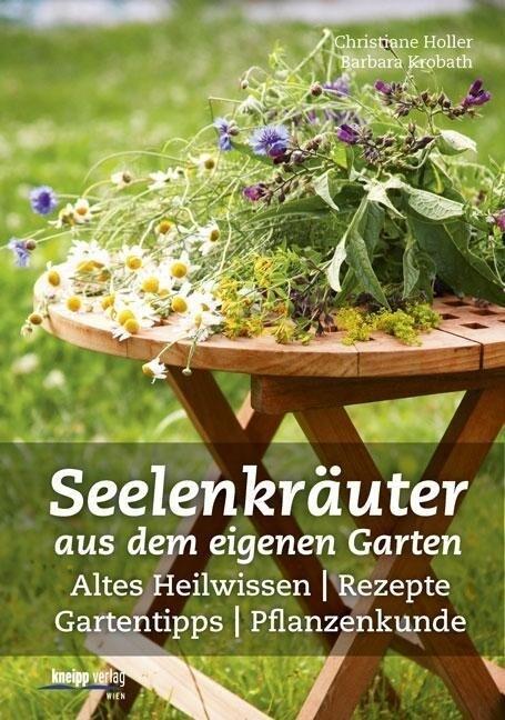 Seelenkräuter aus dem eigenen Garten als Buch von Christiane Holler