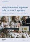 Identifikation der Pigmente polychromer Skulpturen