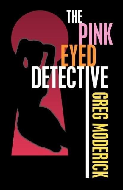 The Pink Eyed Detective als Taschenbuch