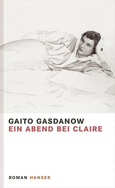 Ein Abend bei Claire als Buch von Gaito Gasdanow