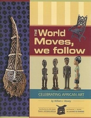 The World Moves, We Follow: Celebrating African Art als Taschenbuch