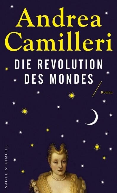 Die Revolution des Mondes als Buch von Andrea Camilleri