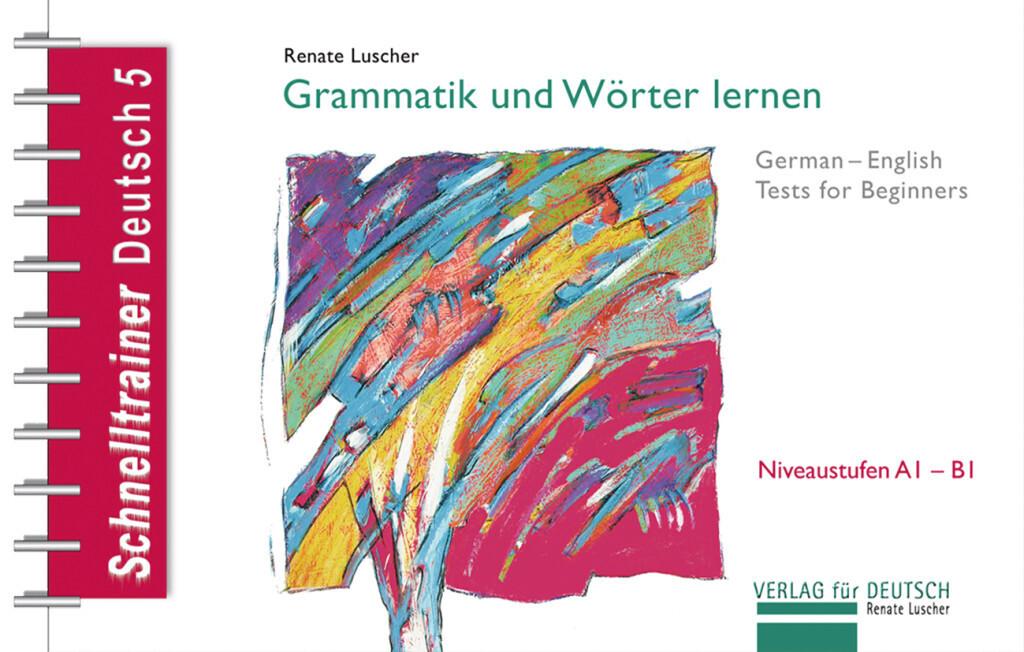 Schnelltrainer Deutsch: Grammatik und Wörter lernen als Buch (gebunden)