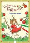Erdbeerinchen Erdbeerfee. Zauberhafter Malspaß
