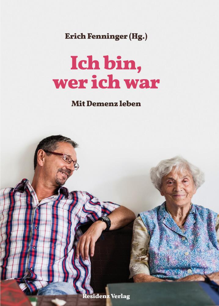 Ich bin wer ich war als Buch von Dagmar Fenninger, Teresa Millner-Kurzbauer