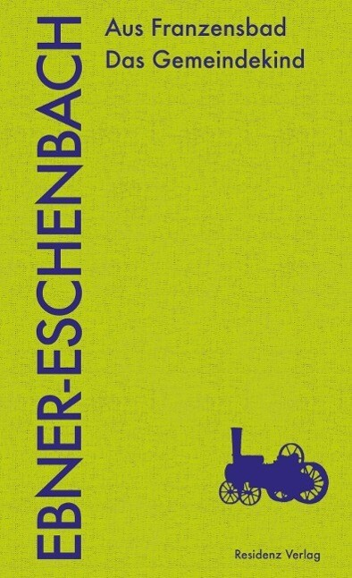 Aus Franzensbad Das Gemeindekind als Buch von Marie von Ebner-Eschenbach