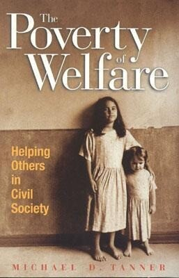 The Poverty of Welfare: Helping Others in Civil Society als Taschenbuch