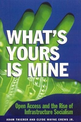 What's Yours Is Mine: Open Access and the Rise of Infrastructure Socialism als Taschenbuch