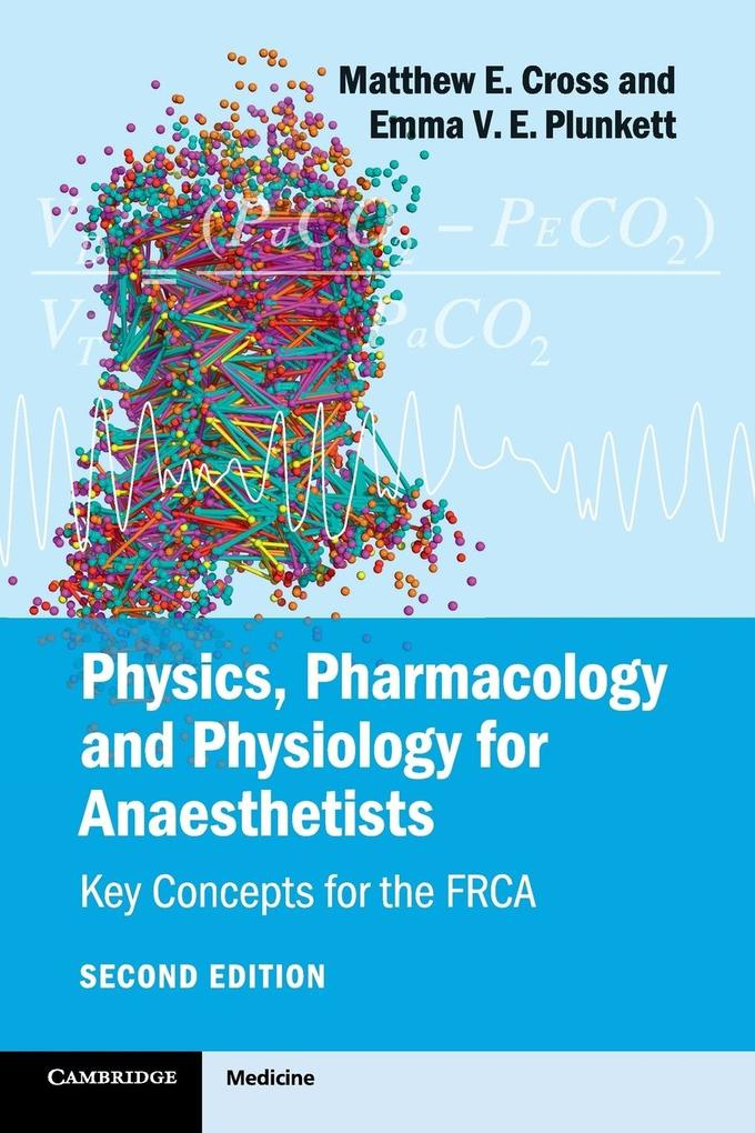 Physics, Pharmacology and Physiology for Anaesthetists als Taschenbuch von Matthew Cross, Emma Plunkett