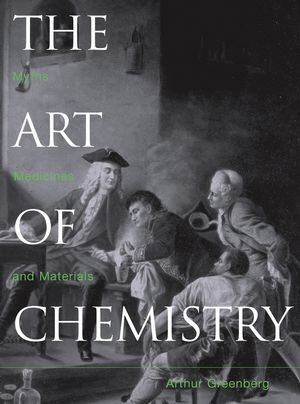 The Art of Chemistry: From Myths and Metaphors to Materials, Medicines, and Molecular Machines als Buch