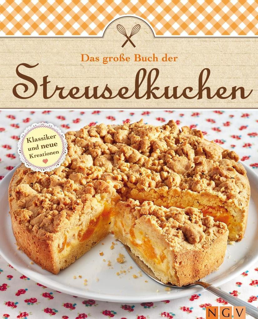 Das große Buch der Streuselkuchen als eBook von N.N