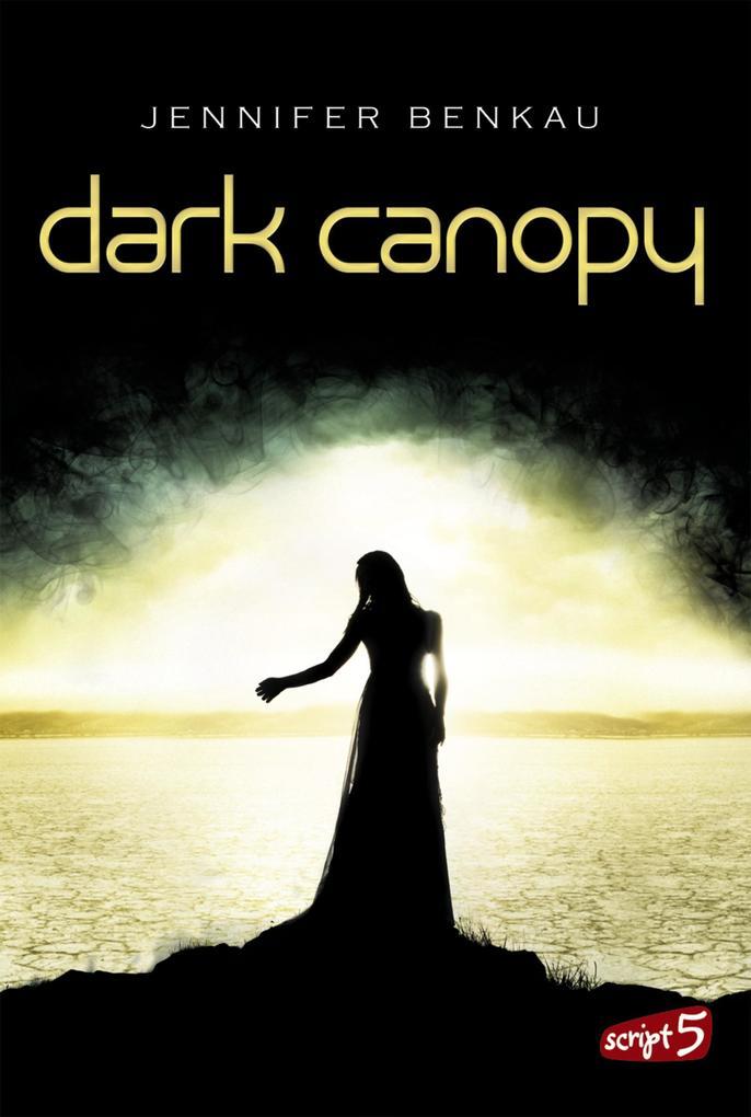 Dark Canopy als eBook von Jennifer Benkau