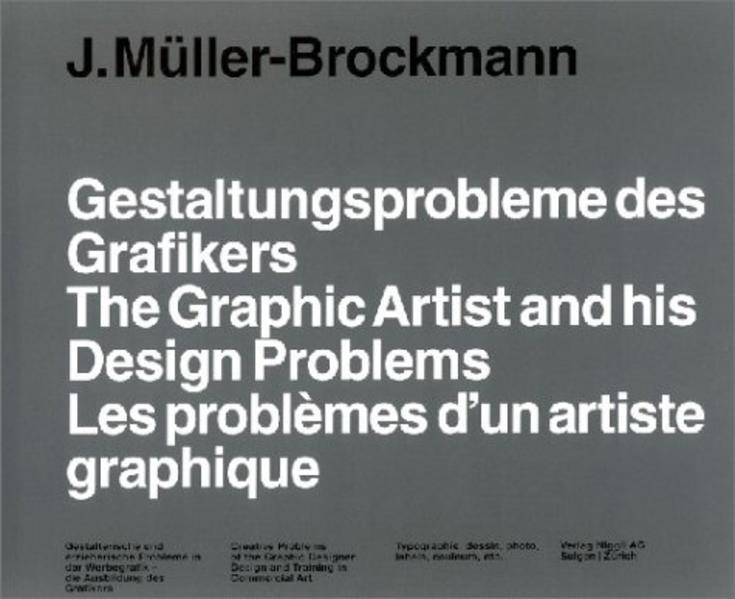 Gestaltungsprobleme des Grafikers / The Graphic Artist and his Design Problems / Les problemes d'un artiste graphique als Buch