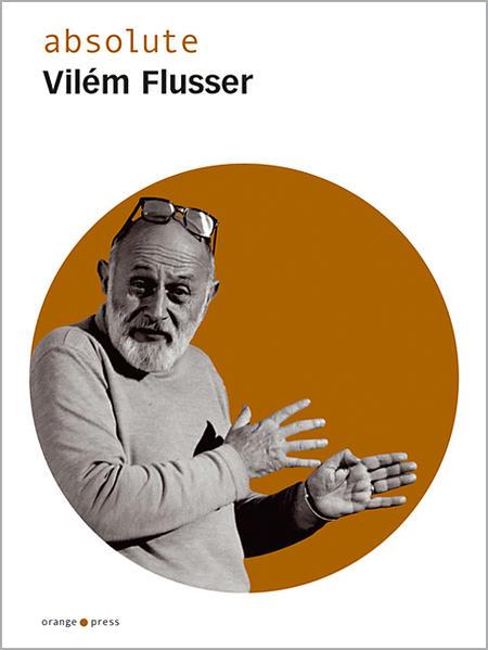 absolute Vilem Flusser als Buch