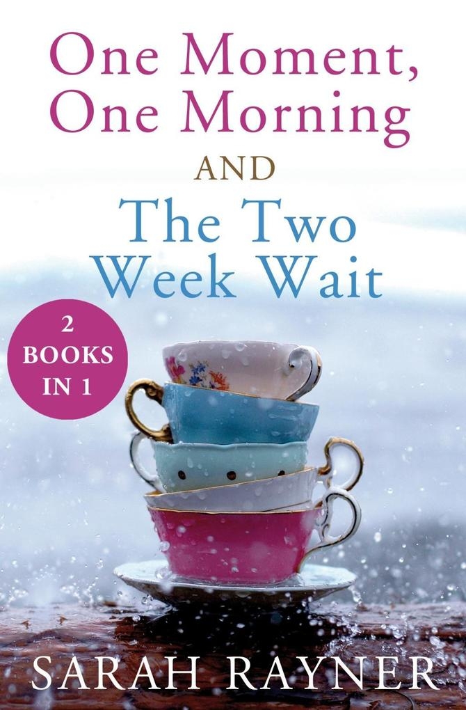One Moment, One Morning and the Two Week Wait. als eBook von Sarah Rayner