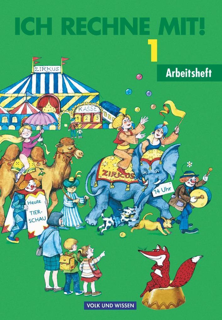 Ich rechne mit 1. Arbeitsheft. Berlin, Brandenburg, Mecklenburg-Vorpommern, Sachsen-Anhalt und Sachsen als Buch