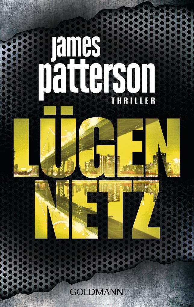 Lügennetz als eBook von James Patterson, Michael Ledwidge