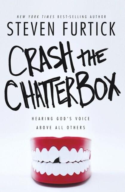 Crash the Chatterbox als eBook von Steven Furtick