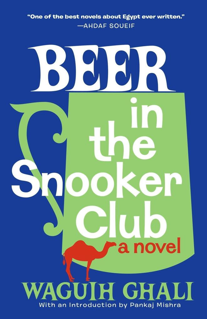 Beer in the Snooker Club als eBook von Waguih Ghali