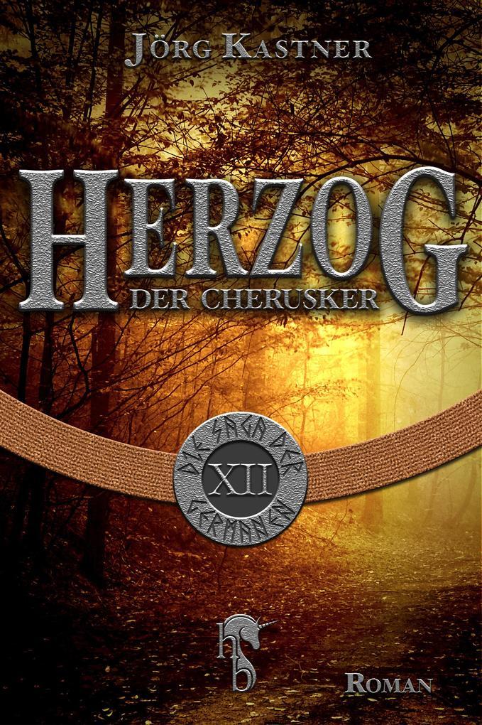 Herzog der Cherusker als eBook von Jörg Kastner