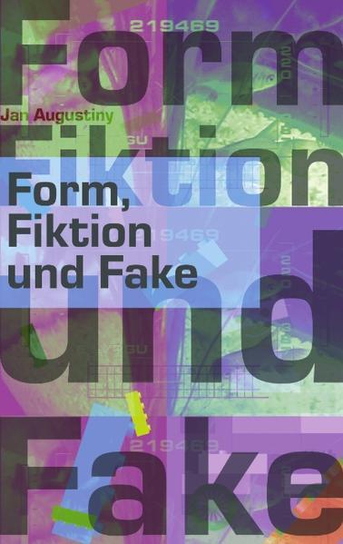 Form, Fiktion und Fake als Buch