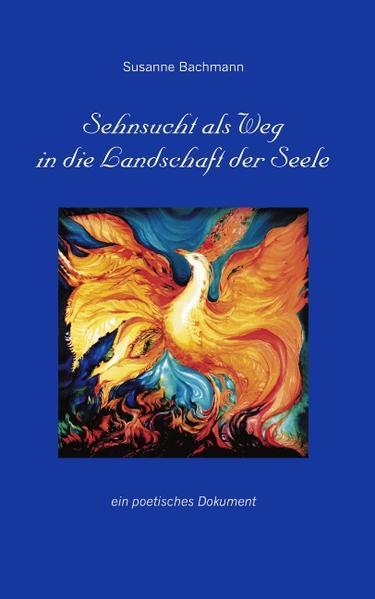 Sehnsucht als Weg in die Landschaft der Seele als Buch