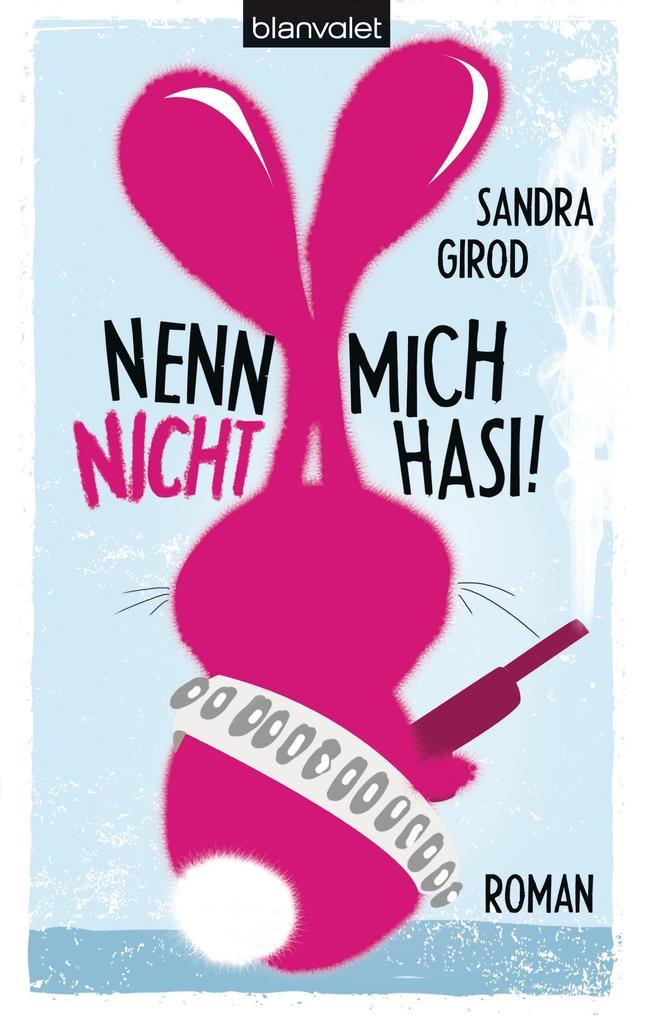 Nenn mich nicht Hasi! als eBook von Sandra Girod