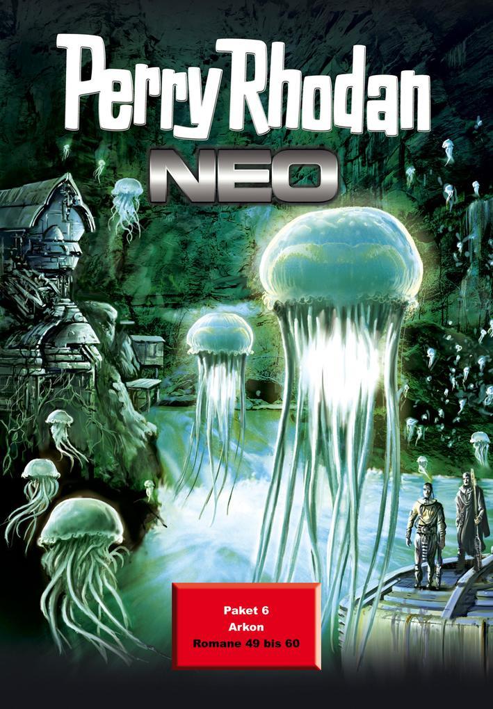 Perry Rhodan Neo Paket 6: Arkon als eBook von Oliver Fröhlich, Robert Corvus, Christian Montillon, Hermann Ritter, Miche
