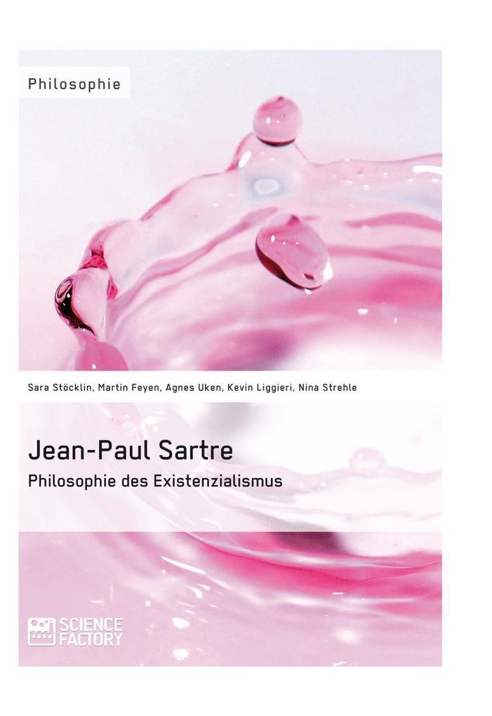Jean-Paul Sartre. Philosophie des Existenzialismus als eBook