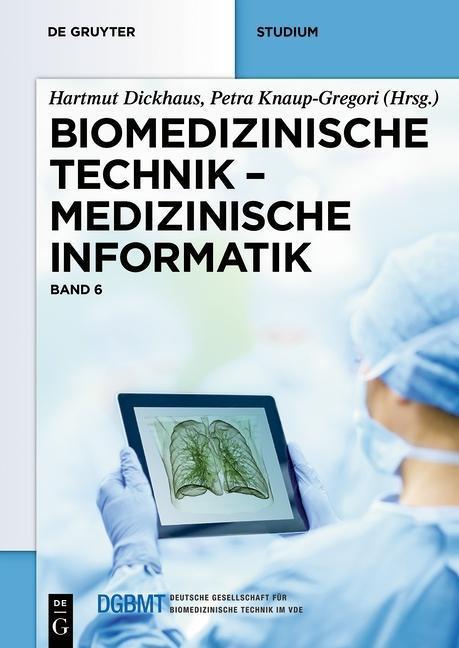 Biomedizinische Technik 6. Medizinische Informatik als eBook
