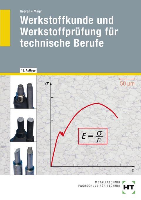 Werkstoffkunde und Werkstoffprüfung für technische Berufe als Buch