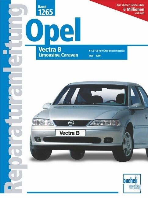 Opel Vectra B, Limousine/Caravan 1955 - 1999 als Buch