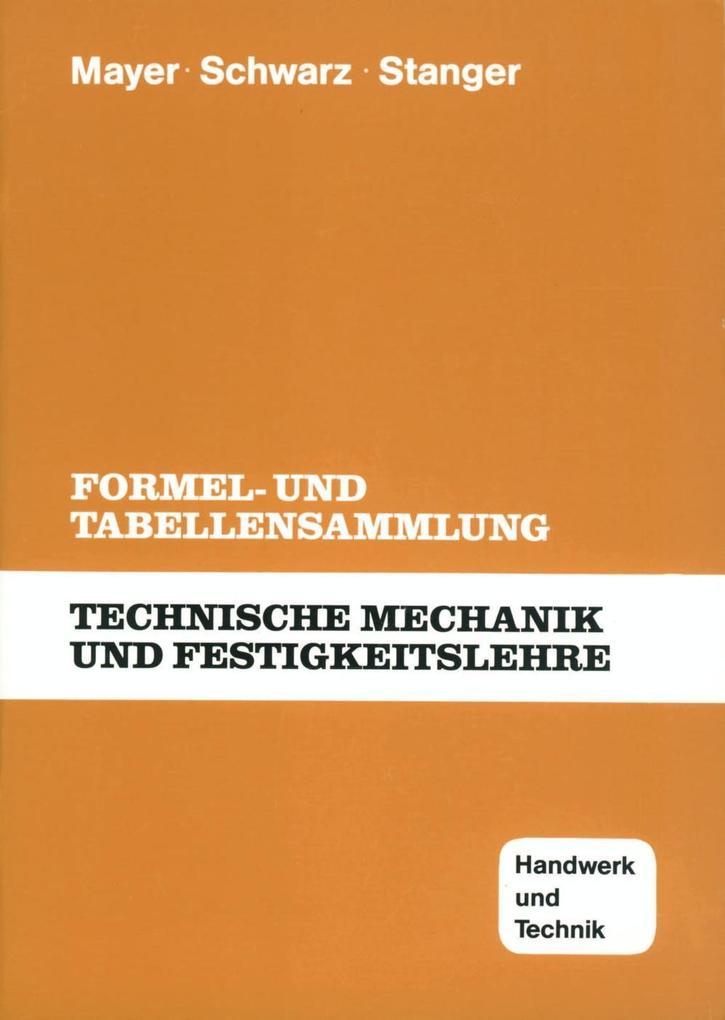 Technische Mechanik und Festigkeitslehre. Formel- und Tabellensammlung als Buch