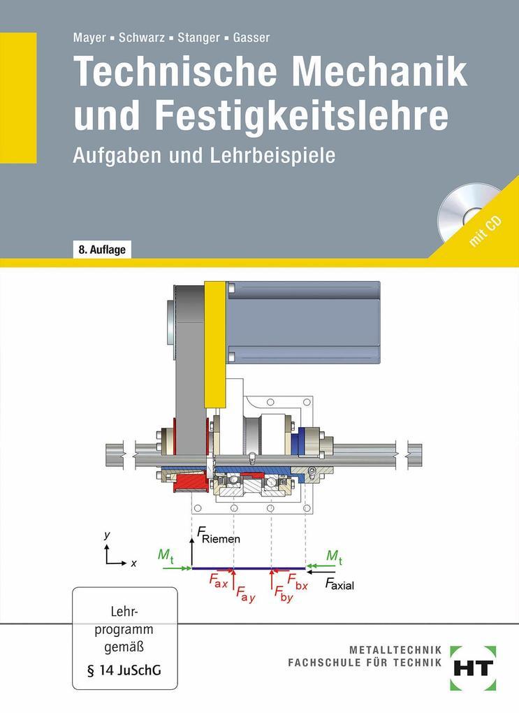 Technische Mechanik und Festigkeitslehre. Aufgaben und Lehrbeispiele als Buch