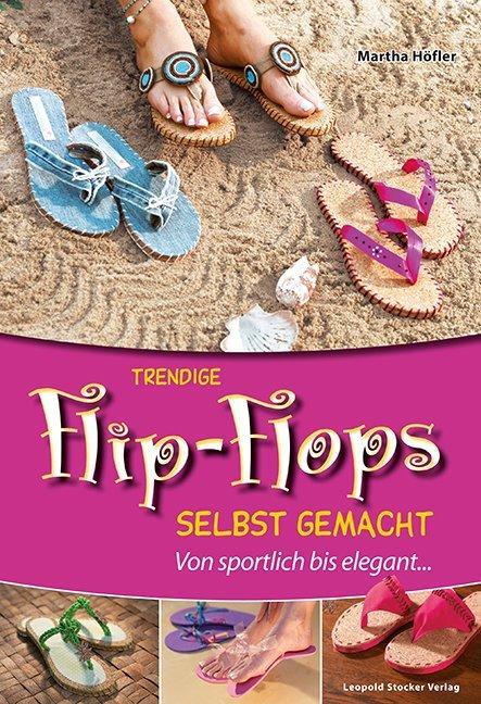Trendige Flip-Flops selbst gemacht als Buch