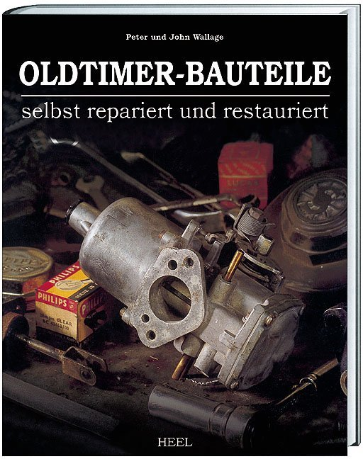 Oldtimer-Bauteile selbst repariert und restauriert als Buch