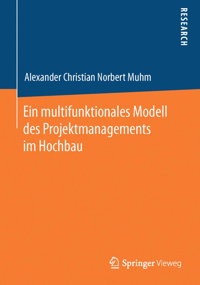 Ein multifunktionales Modell des Projektmanagements im Hochbau als Buch