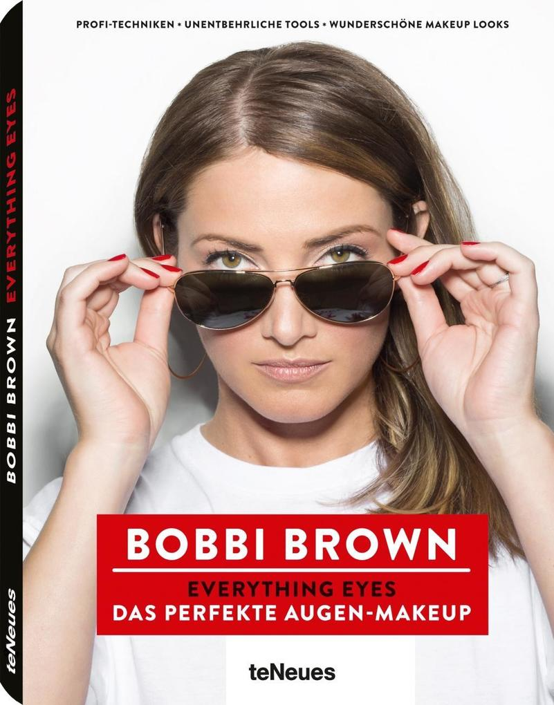 Bobbi Brown, Everything Eyes als Buch von Bobbi Brown