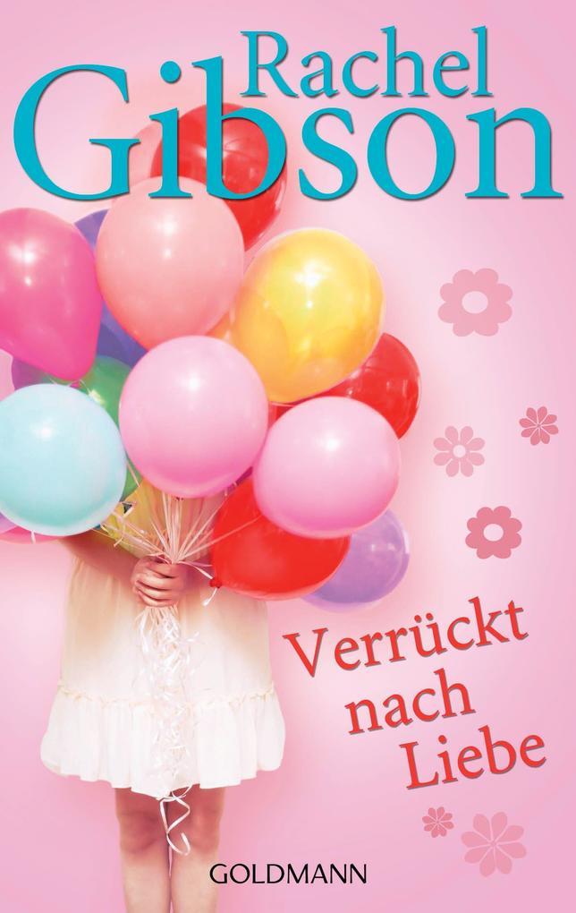 Verrückt nach Liebe als eBook von Rachel Gibson