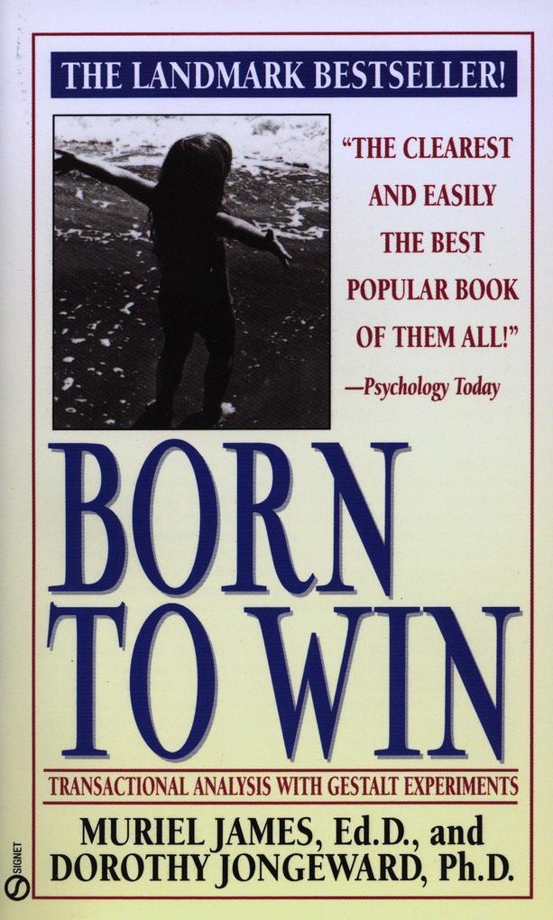 Born to Win: Transactional Analysis with Gestalt Experiments als Taschenbuch