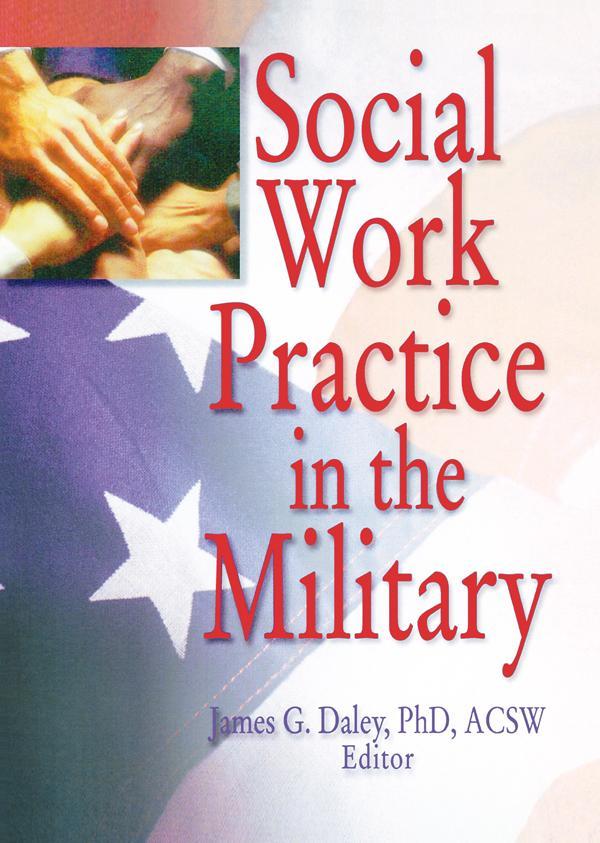 Social Work Practice in the Military als eBook von Carlton Munson, James G Daley