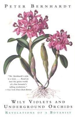 Wily Violets and Underground Orchids: Revelations of a Botanist als Taschenbuch