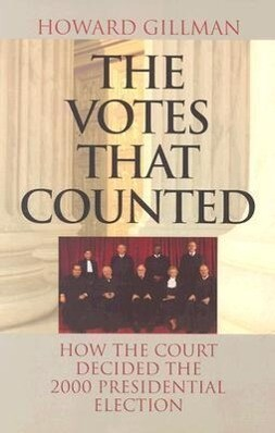 The Votes that Counted - How the Court Decided the 2000 President als Taschenbuch